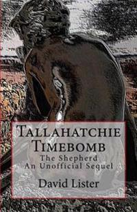 Tallahatchie Timebomb: And Other Stories