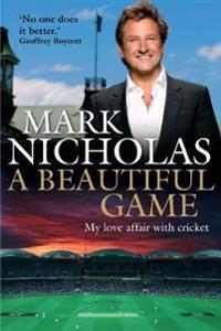 Beautiful game - my love affair with cricket