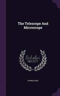 The Telescope and Microscope