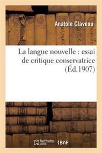 La Langue Nouvelle: Essai de Critique Conservatrice