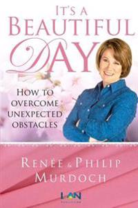 It's a Beautiful Day: How to Overcome Unexpected Obstacles
