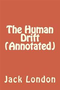 The Human Drift (Annotated)