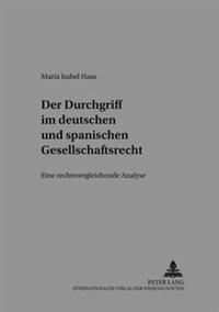Der Durchgriff Im Deutschen Und Spanischen Gesellschaftsrecht: Eine Rechtsvergleichende Analyse