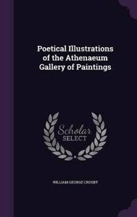 Poetical Illustrations of the Athenaeum Gallery of Paintings