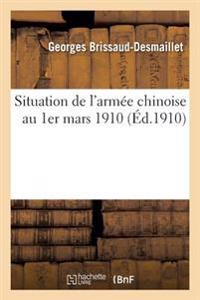Situation de L'Armee Chinoise Au 1er Mars 1910