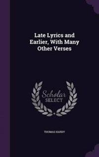 Late Lyrics and Earlier, with Many Other Verses