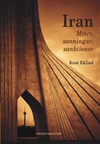 Iran : myter, sanningar, sanktioner
