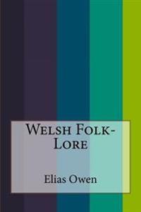 Welsh Folk-Lore