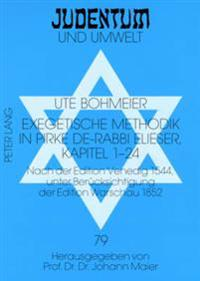 Exegetische Methodik in Pirke de-Rabbi Elieser, Kapitel 1-24: Nach Der Edition Venedig 1544, Unter Beruecksichtigung Der Edition Warschau 1852