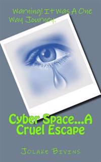 Cyber Space...a Cruel Escape