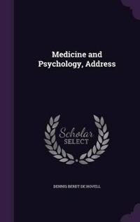 Medicine and Psychology, Address