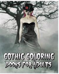 Gothic Coloring Books for Adults: A Scary Adult Coloring Book (Skull Designs Plus Mandalas, Animals, and Flowers Patterns)
