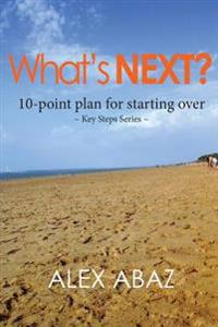 What's Next? 10-Point Plan for Starting Over: Life Plannersurvival Guidemoney & Risk Managementcoping with the Death of a Loved One, Separation, Divor