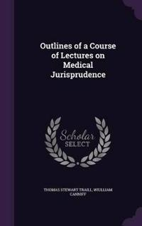 Outlines of a Course of Lectures on Medical Jurisprudence