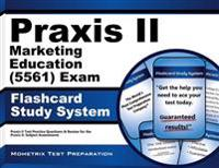 Praxis II Marketing Education (5561) Exam Flashcard Study System: Praxis II Test Practice Questions and Review for the Praxis II Subject Assessments