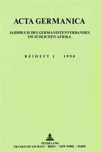 ACTA Germanica. Jahrbuch Des Germanistenverbandes Im Suedlichen Afrika. Beiheft 1 1990: Kanonbildung - Psychoanalyse - Macht