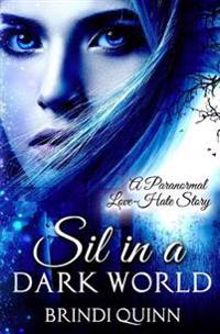 Sil in a Dark World: A Paranormal Love-Hate Story