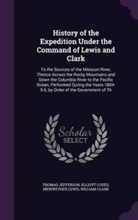 History of the Expedition Under the Command of Lewis and Clark
