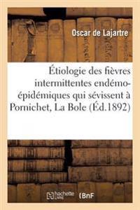Etiologie Des Fievres Intermittentes Endemo-Epidemiques Qui Sevissent a Pornichet, La Bole