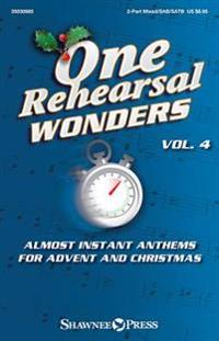 One Rehearsal Wonders, Vol. 4 - Advent and Christmas: 2-Part Mixed, Sab and Satb Anthems