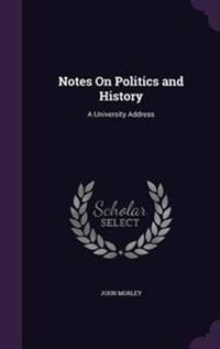 Notes on Politics and History