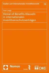 Denial-Of-Benefits-Klauseln in Internationalen Investitionsschutzvertragen