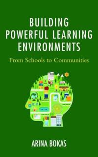 Building Powerful Learning Environments: From Schools to Communities