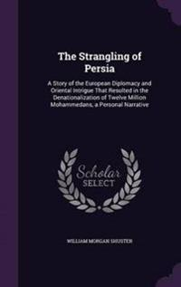The Strangling of Persia