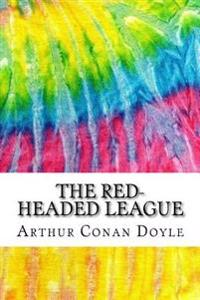 The Red-Headed League: Includes MLA Style Citations for Scholarly Secondary Sources, Peer-Reviewed Journal Articles and Critical Essays (Squi