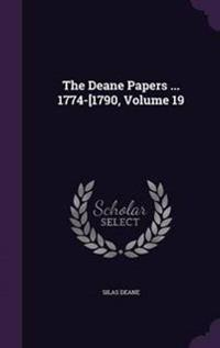 The Deane Papers ... 1774-[1790, Volume 19