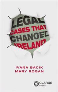 Legal Cases That Changed Ireland