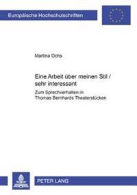 Eine Arbeit Ueber Meinen Stil / Sehr Interessant: Zum Sprechverhalten in Thomas Bernhards Theaterstuecken