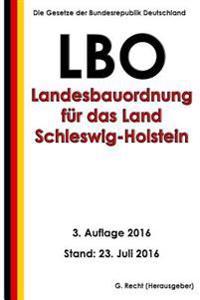 Landesbauordnung Fur Das Land Schleswig-Holstein (Lbo), 3. Auflage 2016