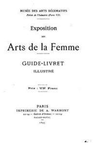 Exposition Des Arts de La Femme, Guide-Livret Illustre