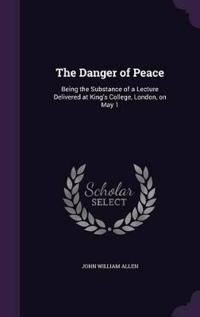 The Danger of Peace