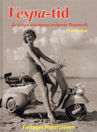 Vespa-tid - da Vespa scooteren erobrede Danmark