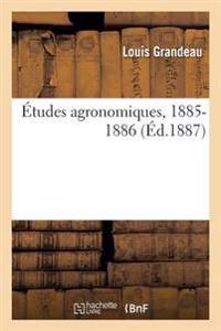 A0/00tudes Agronomiques, 1885-1886