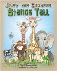 Joey the Giraffe Stands Tall