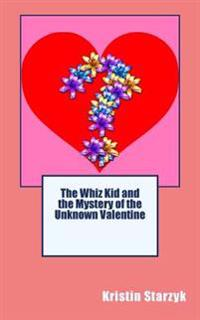 The Whiz Kid and the Mystery of the Unknown Valentine