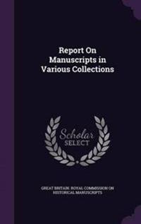 Report on Manuscripts in Various Collections