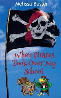 When Pirates Took Over My School