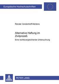 Alternative Haftung Im Zivilproze: Eine Rechtsvergleichende Untersuchung