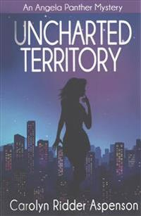 Uncharted Territory: An Angela Panther Mystery