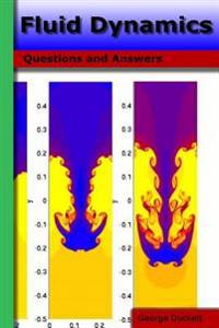 Fluid Dynamics: Questions and Answers