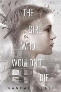 The Girl Who Wouldn?t Die