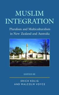 Muslim Integration: Pluralism and Multiculturalism in New Zealand and Australia