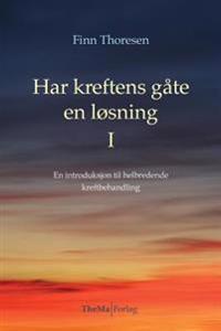 Har kreftens gaate en loesning: En introduksjon i helbredende kreftbehandling - Finn Thoresen pdf epub