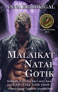 Malaikat Natal Gotik (Bahasa Indonesia): Sebuah Novella Dari Seri Anak-Anak Dari Yang Telah Jatuh