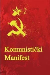 Komunisticki Manifest: The Communist Manifesto (Bosnian Edition)