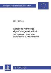 Werdende Wohnungseigentuemergemeinschaft: Die Ungewisse Zukunft Eines Traditionellen Weg-Rechtsinstituts